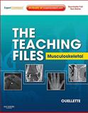 The Teaching Files: Musculoskeletal : Expert Consult - Online and Print, Ouellette, Hugue A., 1416062610