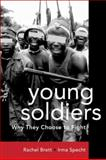 Young Soldiers : Why They Choose to Fight, Brett, Rachel and Specht, Irma, 1588262618