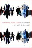 Populations, Public Health, and the Law 9781589012615