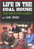 Life in the Coal House, Griffiths' Family, 1847712614