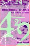 Mathematics Explained for Primary Teachers, Haylock, Derek W., 1853962619