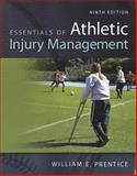 Essentials of Athletic Injury Management, Prentice, William and Arnheim, Daniel, 0078022614