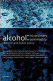 Alcohol and Public Policy : No Ordinary Commodity, Babor, Thomas and Caetano, Raul, 0192632612