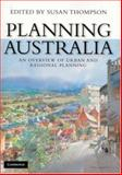 Planning Australia : An Overview of Australian Urban and Regional Planning, Harris, Stephen, 0521612616
