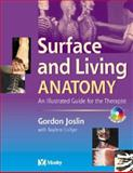Surface and Living Anatomy : An Illustrated Guide for the Therapist, Joslin, Gordon, 0723432619