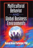 Multicultural Behavior and Global Business Environments, Kamal Dean Parhizgar, 0789012618