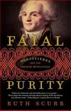 Fatal Purity, Ruth Scurr, 0805082611