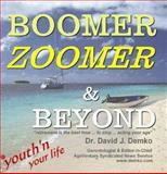 Boomer, Zoomer and Beyond : Youth'n up your Life, Demko, David James, 0977662616