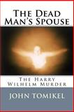 The Dead Man's Spouse, John Tomikel, 1482772612