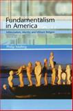 Fundamentalism in America, Philip Melling, 1579582613