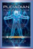 Pleiadian Principles for Living, Christine Day, 1601632614
