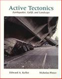 Active Tectonics : Earthquakes, Uplift, and Landscape, Keller, Edward A. and Pinter, Nicholas, 0023632615