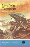 Civil War Tennessee : Battles and Leaders, Connelly, Thomas L., 0870492616