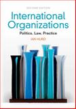 International Organizations : Politics, Law, Practice, Hurd, Ian, 1107612616