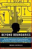 Beyond Boundaries, Miguel Nicolelis, 1250002613