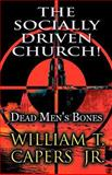 The Socially Driven Church!, William T. Capers Jr., 1462652611