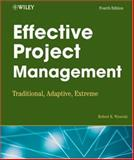Effective Project Management : Traditional, Adaptive, Extreme, Wysocki, Robert K., 0470042613