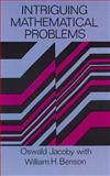 Intriguing Mathematical Problems, Oswald Jacoby and William H. Benson, 0486292614