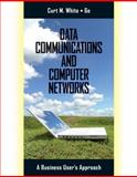 Data Communications and Computer Networks : A Business User's Approach, White, Curt, 0538452617