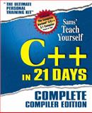 Sams Teach Yourself C++ in 21 Days : Complete Complier Edition, Liberty, Jesse, 0672312611