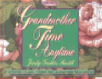Grandmother Time, Anytime, Judy G. Smith, 0687022614