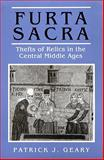 Furta Sacra : Thefts of Relics in the Central Middle Ages, Geary, Patrick J., 0691052611