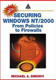 Securing Windows NT/2000 : From Policies to Firewalls, Simonyi, Michael A., 0849312612
