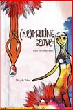 (re) Making Love, Tabor, Mary, 0982592612