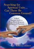 Searching for Spiritual Unity... Can There Be Common Ground?, Robyn E. Lebron, 1462712614