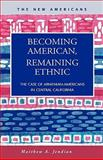 Becoming American, Remaining Ethnic : The Case of Armenian-Americans in Central California, Jendian, Matthew A., 1593322615