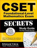 CSET Foundational-Level Mathematics Exam Secrets Study Guide : CSET Test Review for the California Subject Examinations for Teachers, CSET Exam Secrets Test Prep Team, 1630942618