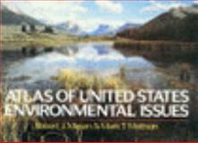 Atlas of United States Environmental Issues, Robert J. Mason and Mark T. Mattson, 0028972619