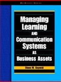 Managing Learning and Communication Systems as Business Assets, Gayeski, Diane M., 0130462616