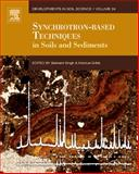 Synchrotron-Based Techniques in Soils and Sediments, , 0444532617