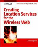 Creating Location Services for the Wireless Web, Johan Hjelm, 0471402613