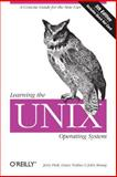 Learning the UNIX Operating System : A Concise Guide for the New User, Peek, Jerry and Strang, John, 0596002610