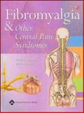 Fibromyalgia and Other Central Pain Syndromes, , 0781752612