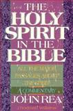 The Holy Spirit in the Bible, John Rea, 088419261X