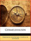 Germelshausen, Friedrich Gerstäcker and Griffin M. Lovelace, 1141252619