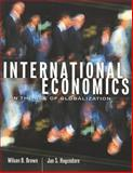 International Economics in the Age of Globalization, Brown, Wilson B. and Hogendorn, Jan S., 1551112612