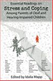 Essential Readings on Stress and Coping among Parents of Deaf and Hearing-Impaired Children, , 1884092616