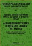 Aufgabenorientiertes Lernen und Lehren mit Medien : Ansätze, Erfahrungen, Perspektiven in der Fremdsprachendidaktik, , 3631582617