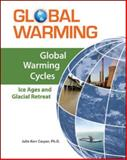 Cycles : Ice Ages and Glacial Retreat, Casper, Julie Kerr, 0816072620