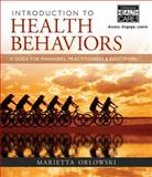 Introduction to Health Behaviors : A Guide for Managers, Practitioners and Educators, Orlowski, Marietta, 1285172620