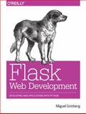Flask Web Development : Developing Advanced Web Applications with Python, Grinberg, Miguel, 1449372627