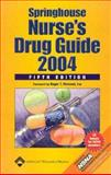 Springhouse Nurse's Drug Guide 2004, Springhouse Corporation, 1582552622