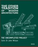 The Other Tradition of Modern Architecture, Colin St. John Wilson, 1904772625
