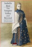The Yangtze Valley and Beyond, Bird, Isabella, 988173262X
