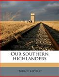 Our Southern Highlanders, Horace Kephart, 1179852621