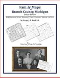 Family Maps of Branch County, Michigan, Deluxe Edition : With Homesteads, Roads, Waterways, Towns, Cemeteries, Railroads, and More, Boyd, Gregory A., 1420312626